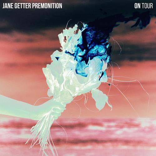 Jane Getter Premonition — On Tour