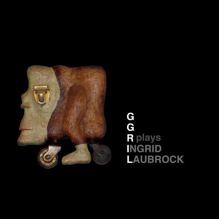 GGRIL — Plays Ingrid Laubrock