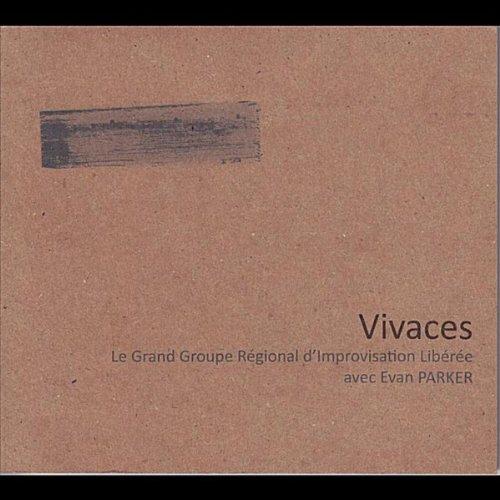 Le Grand Groupe Régional d'Improvisation Libérée / Evan Parker — Vivaces