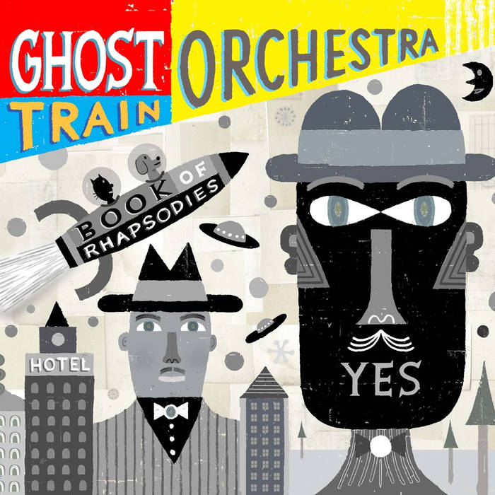 Ghost Train Orchestra — Book of Rhapsodies