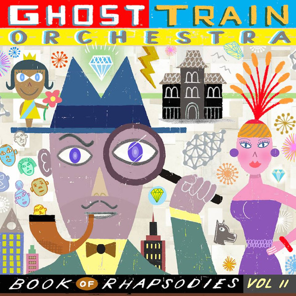 Ghost Train Orchestra — Book of Rhapsodies, Vol II
