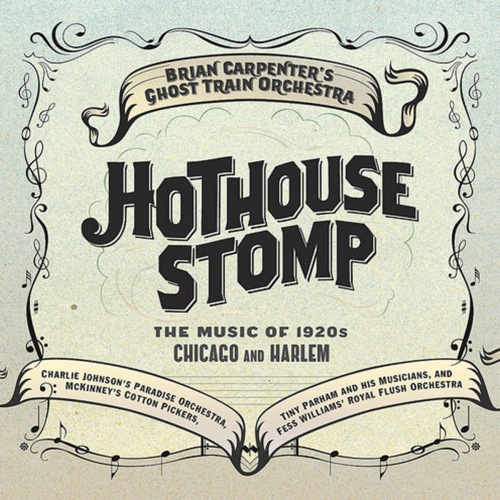 Ghost Train Orchestra — Hothouse Stomp