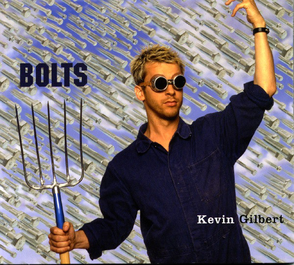 Kevin Gilbert — Bolts