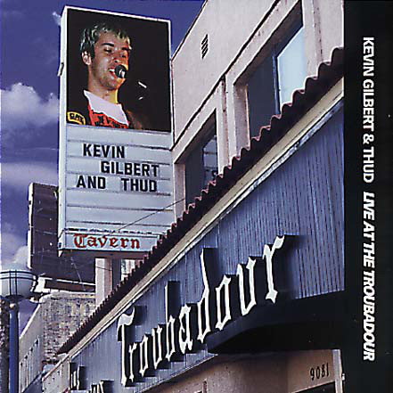 Kevin Gilbert — Live at the Troubadour