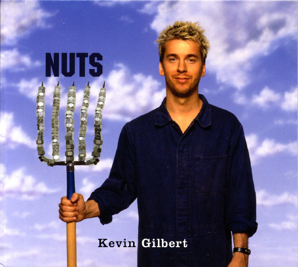 Kevin Gilbert — Nuts