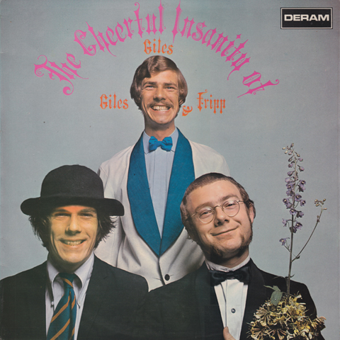 Giles, Giles and Fripp — The Cheerful Insanity of Giles, Giles and Fripp