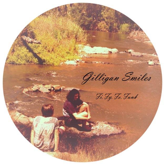 Gilligan Smiles — Fi.Fy.Fo.Funk