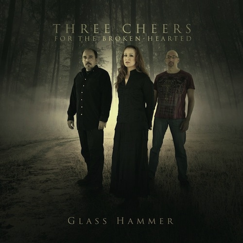 Glass Hammer — Three Cheers for the Broken Hearted