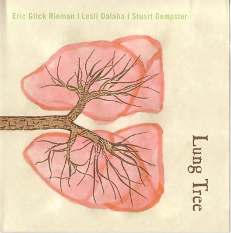 Eric Glick Rieman / Lesli Dalaba / Stuart Dempster — Lung Tree