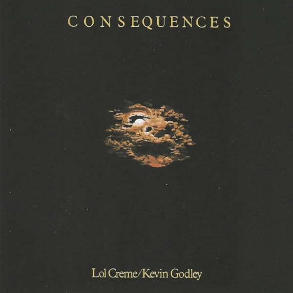 Kevin Godley / Lol Creme — Cosequences