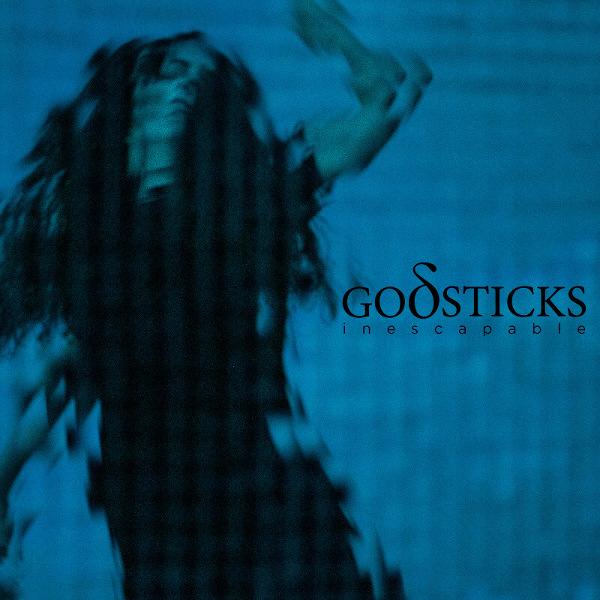 Godsticks — Inescapable