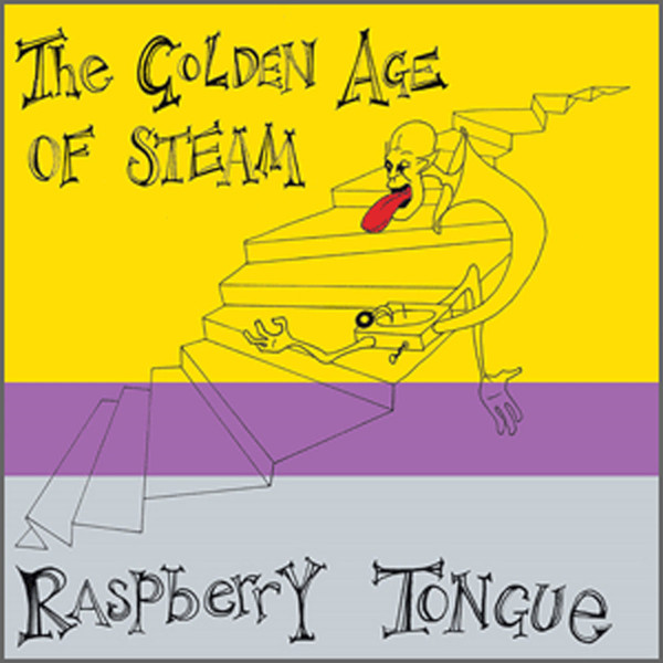 The Golden Age of Steam — Raspberry Tongue