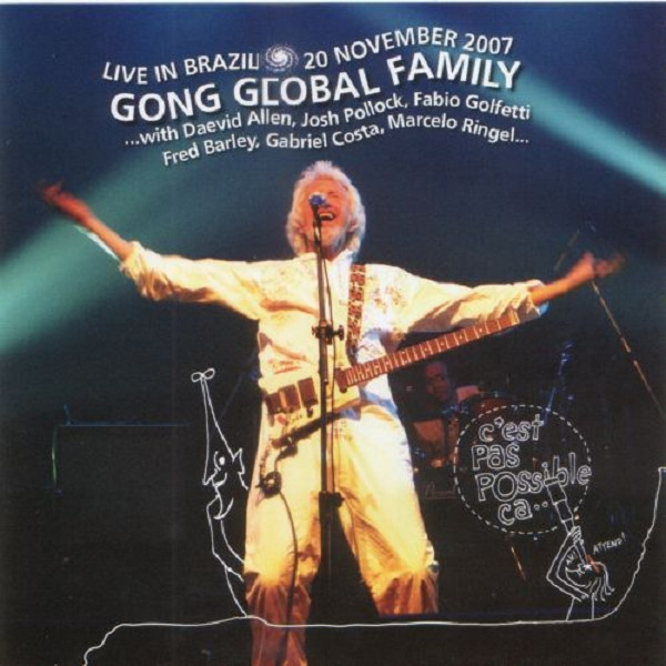 Gong Global Family — Live in Brazil 20 November 2007