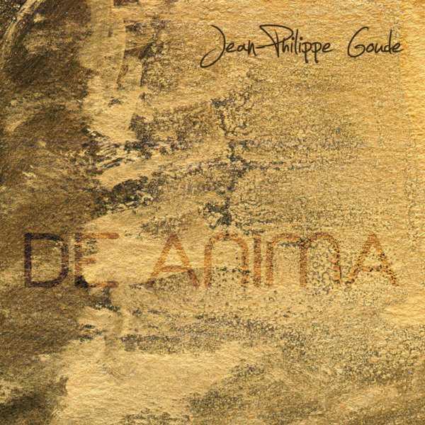 Jean-Philippe Goude — De Anima