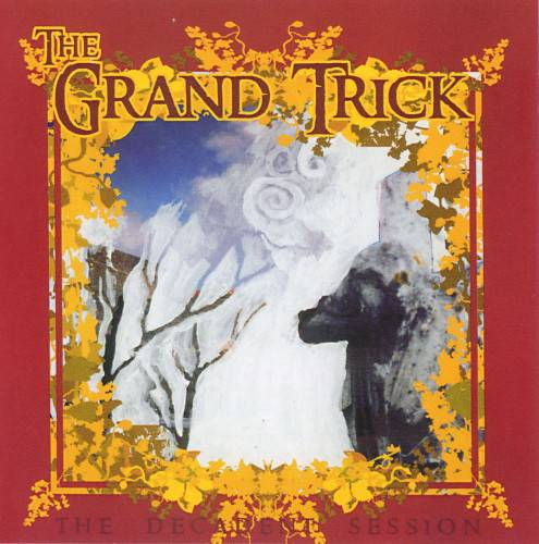 The Grand Trick — The Decadent Session