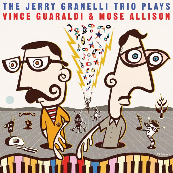 The Jerry Granelli Trio —  The Jerry Granelli Trio Plays Vince Guaraldi & Mose Allison