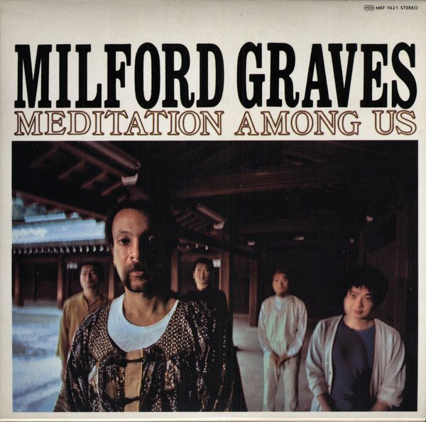 Milford Graves — Meditation among Us