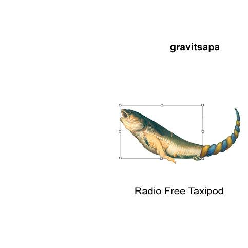 Gravitsapa — Radio Free Taxipod