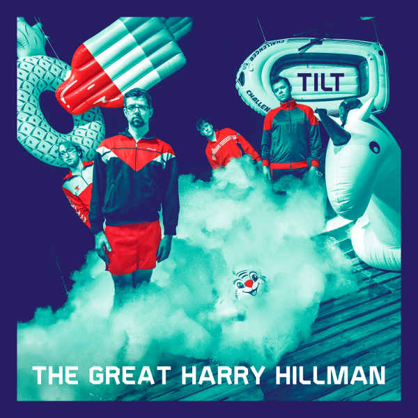 The Great Harry Hillman — Tilt