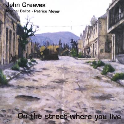 John Greaves — On the Street Where You Live