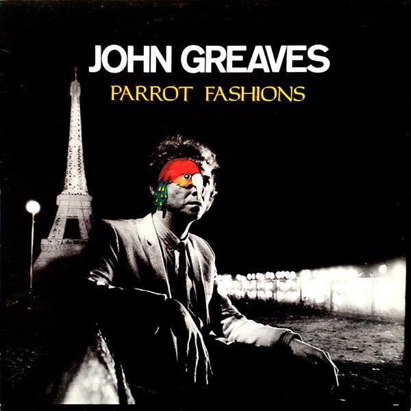 John Greaves — Parrot Fashions