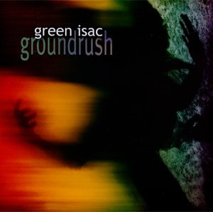 Green Isac — Groundrush