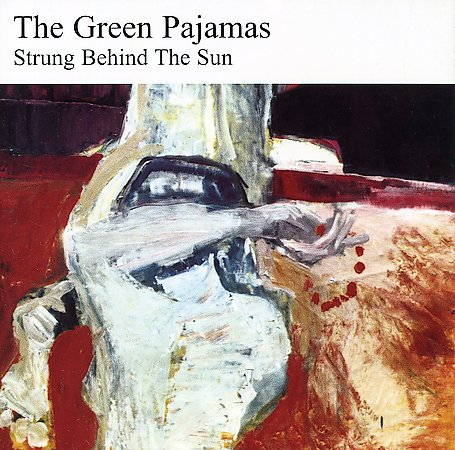 The Green Pajamas — Strung behind the Sun