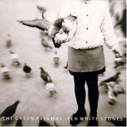 The Green Pajamas — Ten White Stones