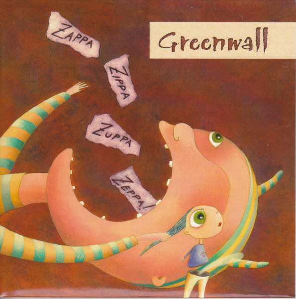Greenwall — Zappa Zippa Zuppa Zeppa!