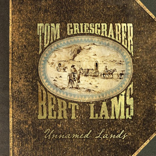 Tom Griesgraber / Bert Lams — Unnamed Lands
