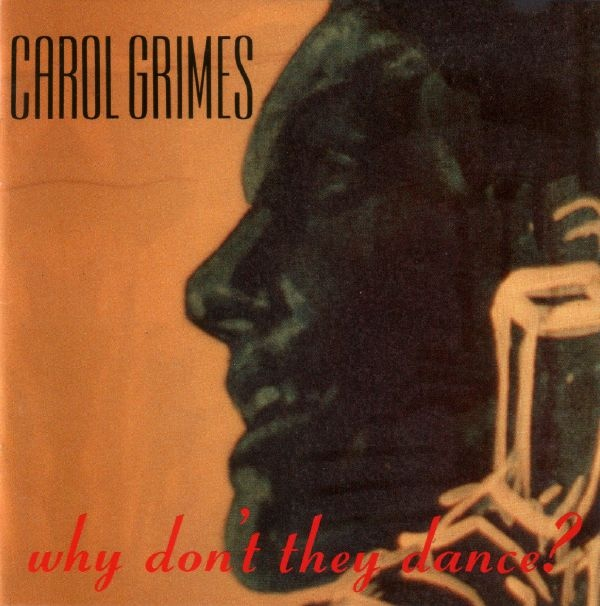 Carol Grimes — Why Don't They Dance?