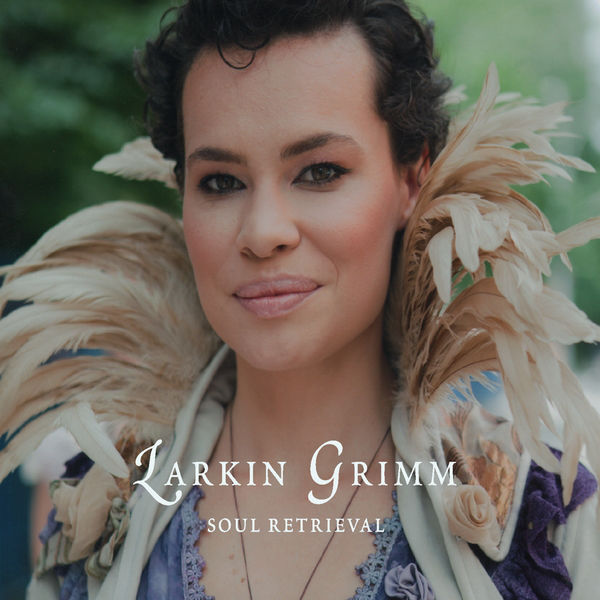 Larkin Grimm — Soul Retrieval
