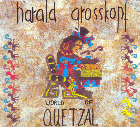 Harald Grosskopf — World of Quetzal