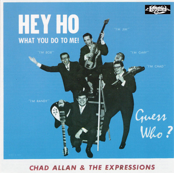 Guess Who? - Chad Allen & the Expressions — Hey Ho (What You Do to Me)