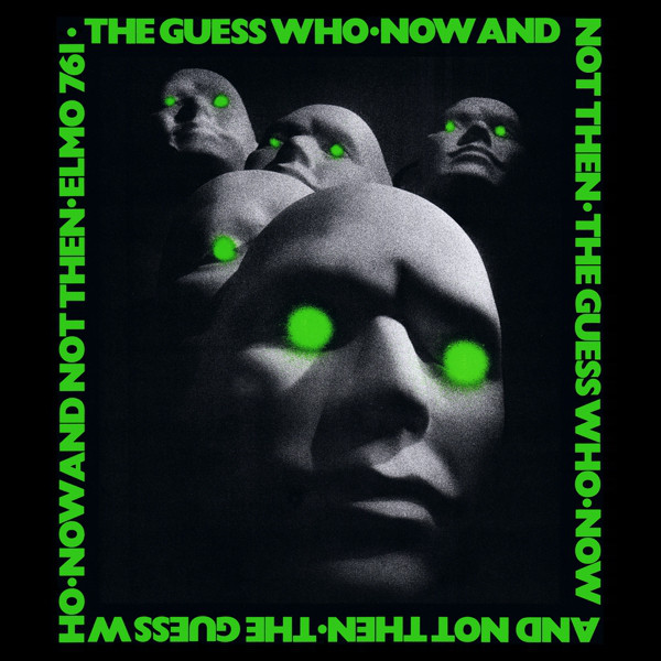 The Guess Who — Now and Not Then