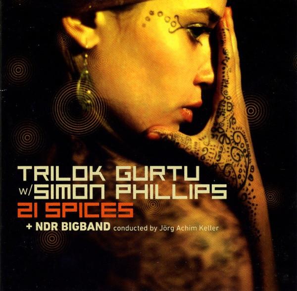 Trilok Gurtu with Simon Phillips / NDR Big Band — 21 Spices