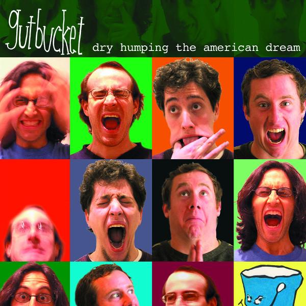 Gutbucket — Dry Humping the American Dream