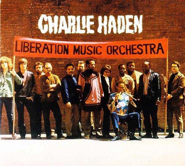 Charlie Haden — Liberation Music Orchestra