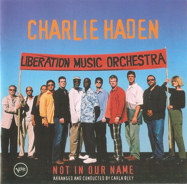 Charlie Haden Liberation Music Orchestra — Not in Our Name