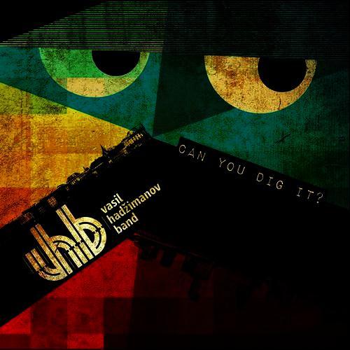 Vasil Hadžimanov Band — Can You Dig It?