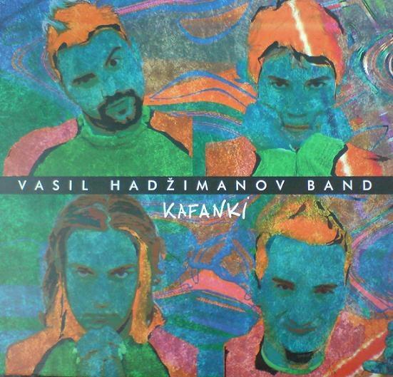 Vasil Hadžimanov Band — Kafanki
