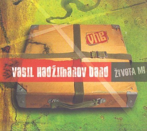 Vasil Hadžimanov Band — Života Mi