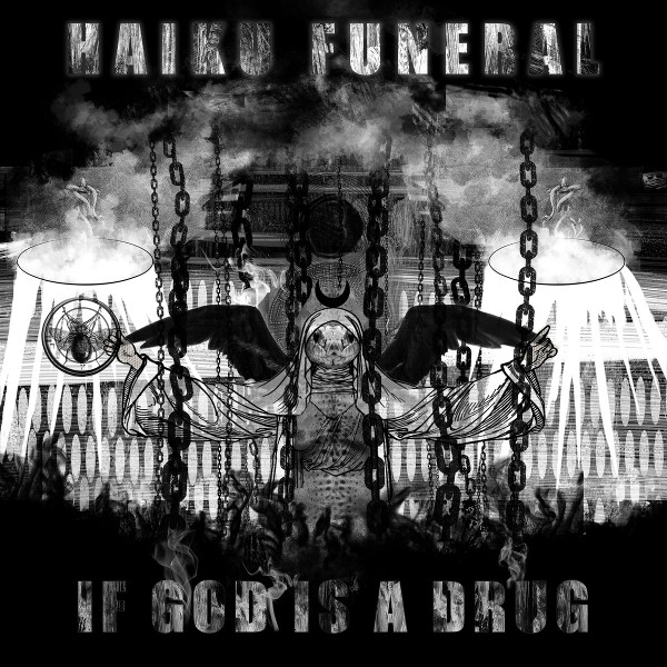 Haiku Funeral — If God Is a Drug