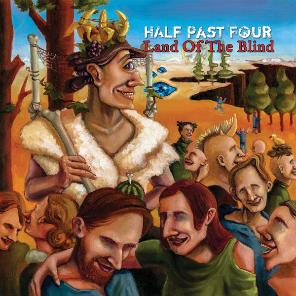 Half Past Four — Land of the Blind