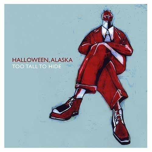Halloween, Alaska — Too Tall to Hide