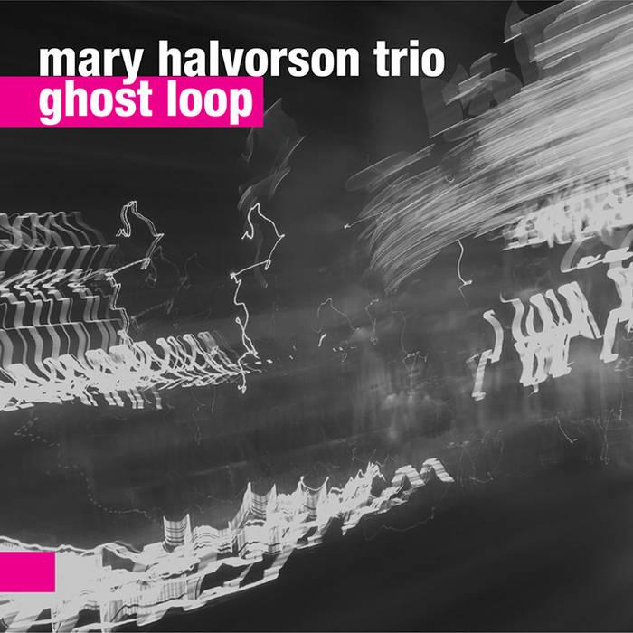 Mary Halvorson Trio — Ghost Loop