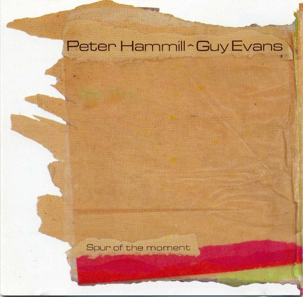 Peter Hammill / Guy Evans — Spur of the Moment