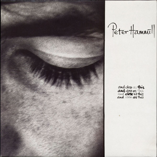 Peter Hammill — And Close as This