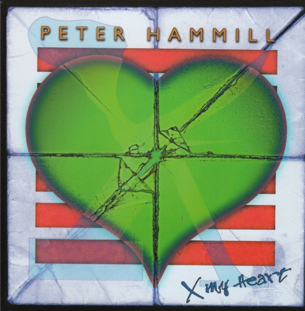 Peter Hammill — X My Heart