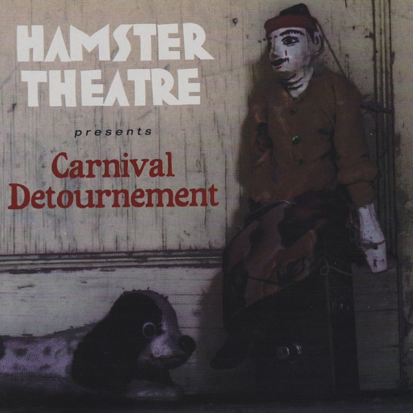 Hamster Theatre — Carnival Detournement